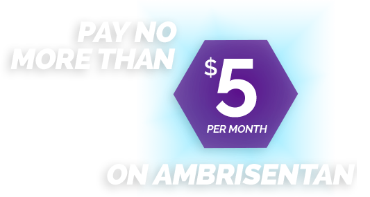 Pay No More Than $5 Per Month On Ambrisentan*